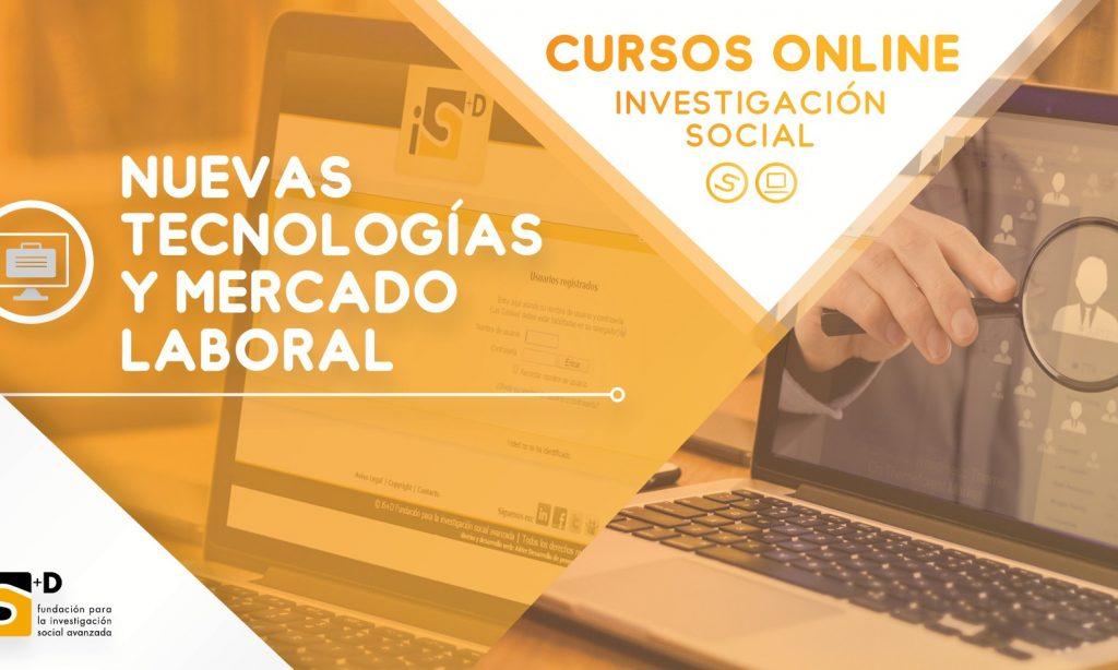 Curso de la Fundación iS+D: Nuevas Tecnologías y Mercado Laboral. Internet como canal de búsqueda de empleo, con descuento del 40%