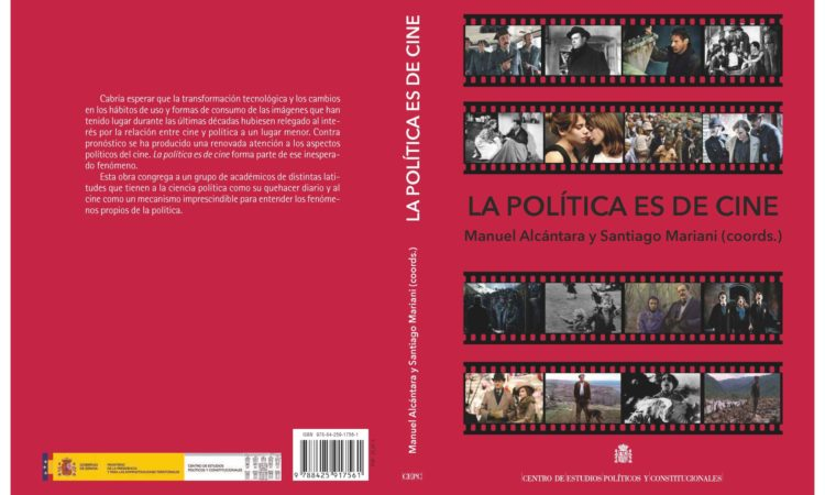 Presentación del libro La política es de cine, una obra coordinada por nuestro colegiado Manuel Alcántara Sáez, catedrático de la Universidad de Salamanca y Santiago Mariani, profesor de la Universidad Antonio Ruiz de Montoya de Perú.