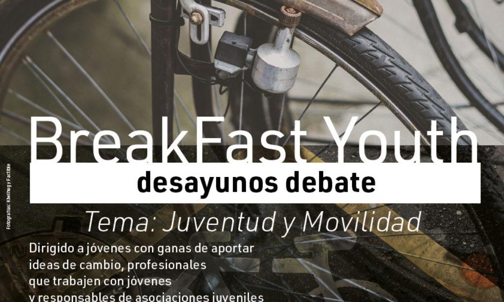BreakFast Youth · desayunos debate. Tema: Juventud y movilidad
