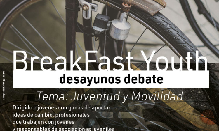 BreakFast Youth · desayunos debate. Tema: Juventud y movilidad