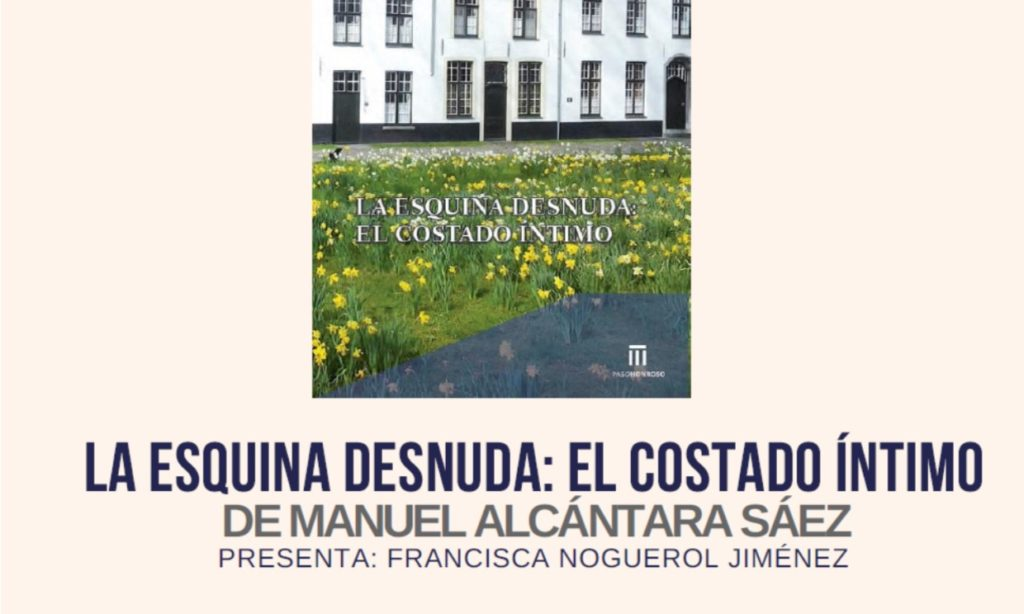 """Presentación del libro """"La Esquina Desnuda: El costado íntimo"""", de nuestro colegiado Manuel Alcántara el 17 de abril de 2018, Salamanca"""