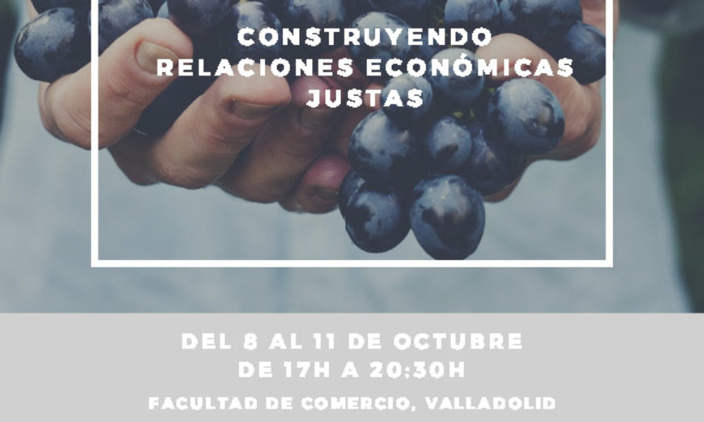 """Curso: """"Economía social y solidaria. Proyectos de empleo con fines sociales. Construyendo relaciones económicas justas"""", Universidad de Valladolid, del 8 al 11 de octubre de 2018"""