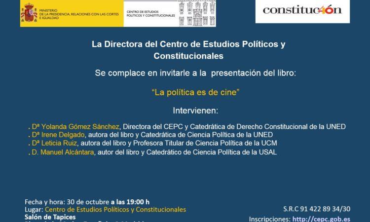 """Presentación del libro: """"La política es de cine"""", con la participación de nuestro colegiado Manuel Alcántara el martes 30 de octubre de 2018, en el Centro de Estudios Políticos y Constitucionales"""