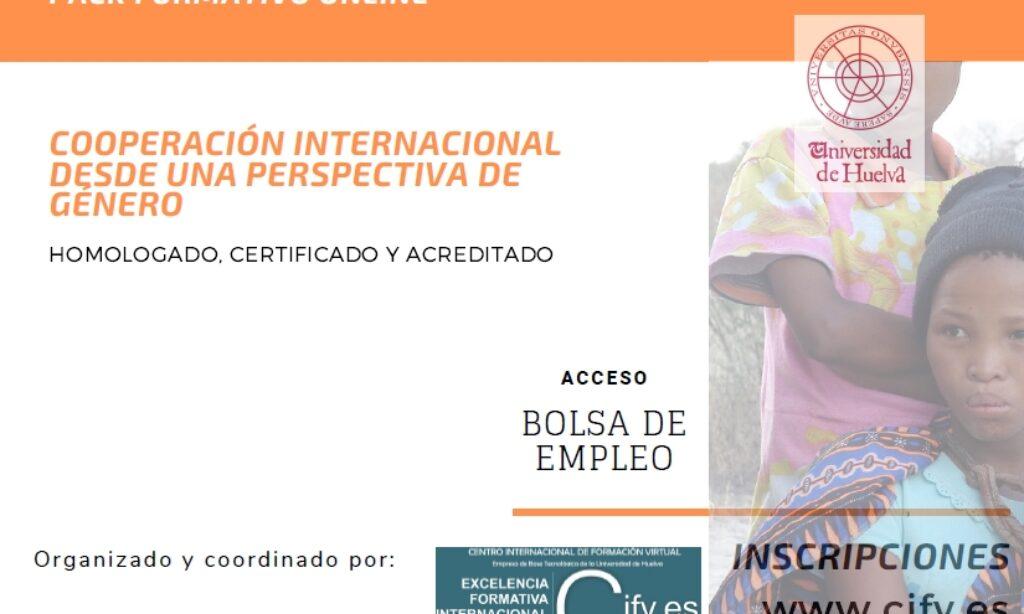 Pack Formativo Online: HOMOLOGADO, CERTIFICADO Y ACREDITADO DE COOPERACIÓN INTERNACIONAL DESDE UNA PERSPECTIVA DE GÉNERO, de CIFV, Universidad de Huelva, con descuento especial para los/as colegiados/as de Copyscyl