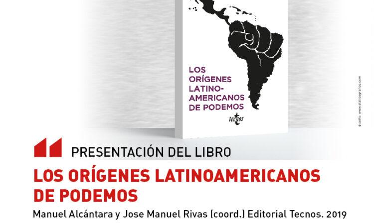 Presentación del libro «Los orígenes latinoamericanos de Podemos», de nuestros colegiados Manuel Alcántara y José M. Rivas. (Fecha: 14 de noviembre de 2019).