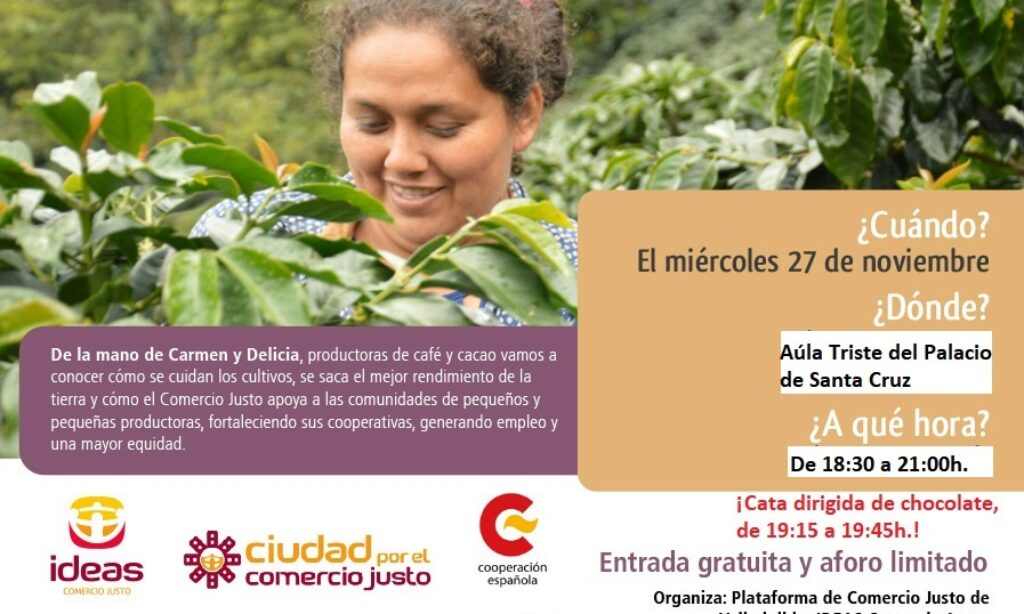 Tertulia con dos productoras de CAFÉ y CACAO de Comercio Justo de Perú, que se realizará el 27 de noviembre en Aula Triste del Palacio de Santa Cruz, Valladolid.