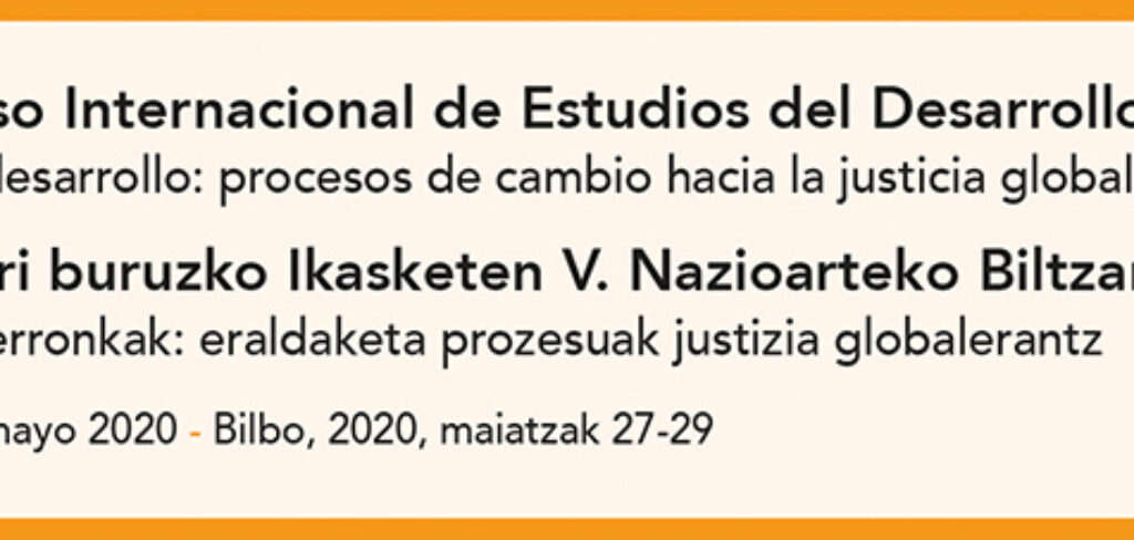 V Congreso Internacional de Estudios del Desarrollo. «Desafíos al desarrollo: procesos de cambio hacia la justicia global», que se realizará del 27 al 29 de mayo de 2020 en Bilbao. Consultar novedades.