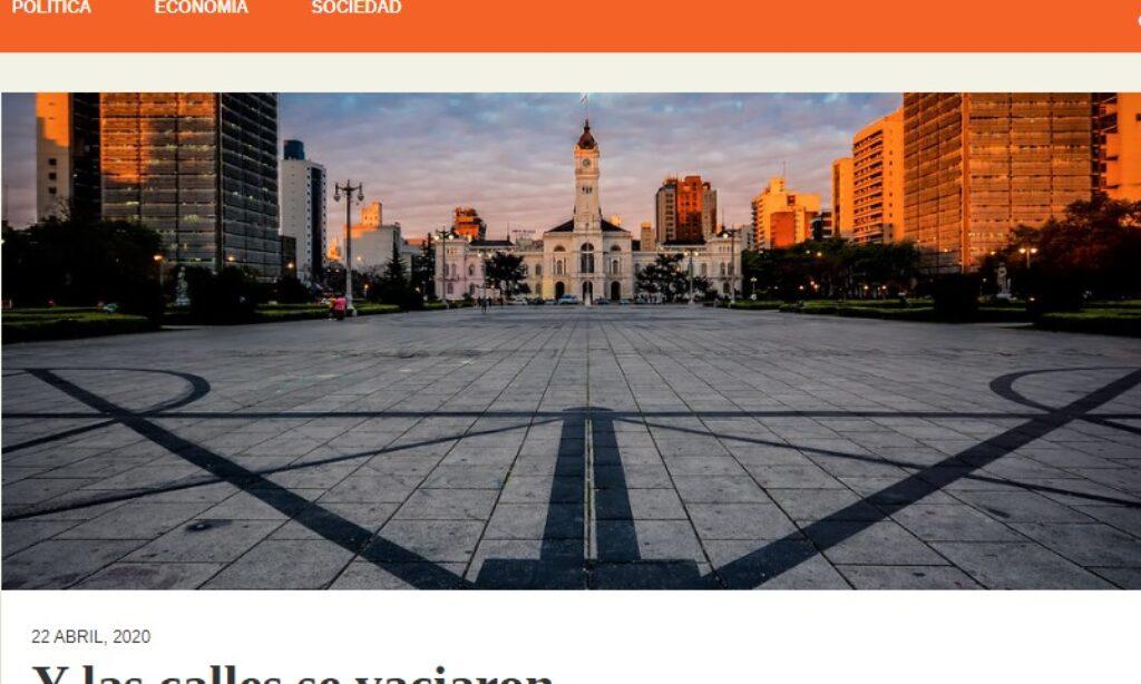 Artículo: «Y las calles se vaciaron»por nuestro colegiado Manuel Alcántara, publicado en Latinoamérica 21 el día 22 de abril de 2020.