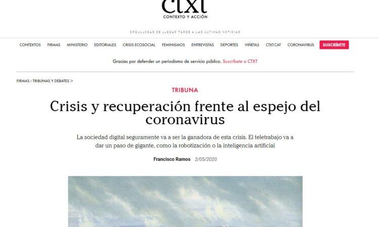 Artículo: «Crisis y recuperación frente al espejo del coronavirus», por nuestro colegiado Francisco Ramos Antón, publicado en la Revista CONTEXTO (ctxt.es), el 2 de mayo de 2020