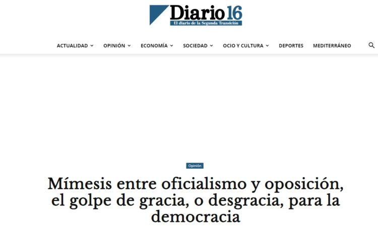 Artículo: «Mímesis entre oficialismo y oposición, el golpe de gracia, o desgracia, para la democracia», por Francisco Tomás González Cabañas, publicado en Diario 16 el día 18 de mayo de 2020.