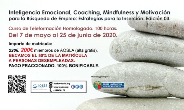 Curso de AOSLA- Gizalan con descuento del 9% para colegiados/as: Inteligencia Emocional, Coaching, Mindfulness y Motivación para la Búsqueda de Empleo: Estrategias para la Inserción. (Edición 03) . (Plazo: 7 de mayo de 2020)