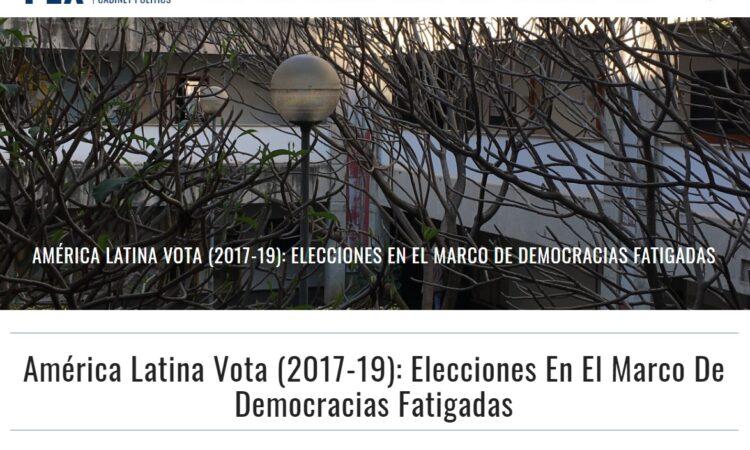 """""""América Latina Vota (2017-19): Elecciones En El Marco De Democracias Fatigadas"""", por nuestro colegiado Manuel Alcántara, publicado en PEX, de la Universidad Federal de Minas Gerais, el día 9 de junio de 2020"""