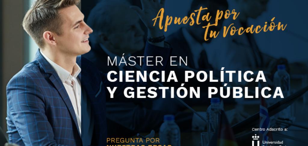 «Máster Universitario en Ciencia Política y Gestión Pública», con descuento del 25% para colegiados/as de Copyscyl. Modalidad Online (Fecha inicio: 13 de octubre de 2020)