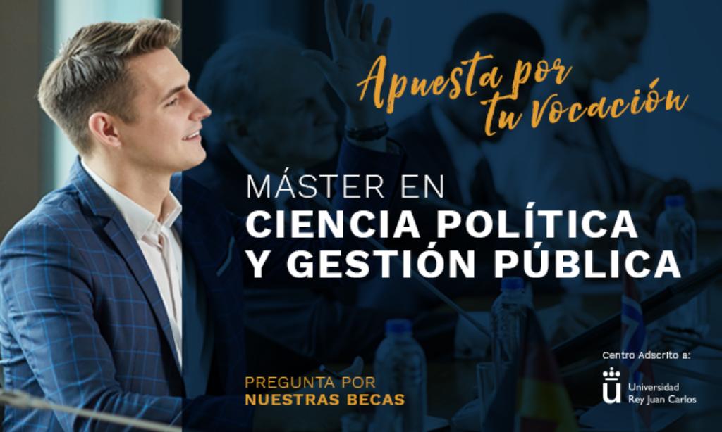 «Máster Universitario en Ciencia Política y Gestión Pública», con descuento del 25% para colegiados/as de Copyscyl. Modalidad Online (Fecha inicio: septiembre de 2020).