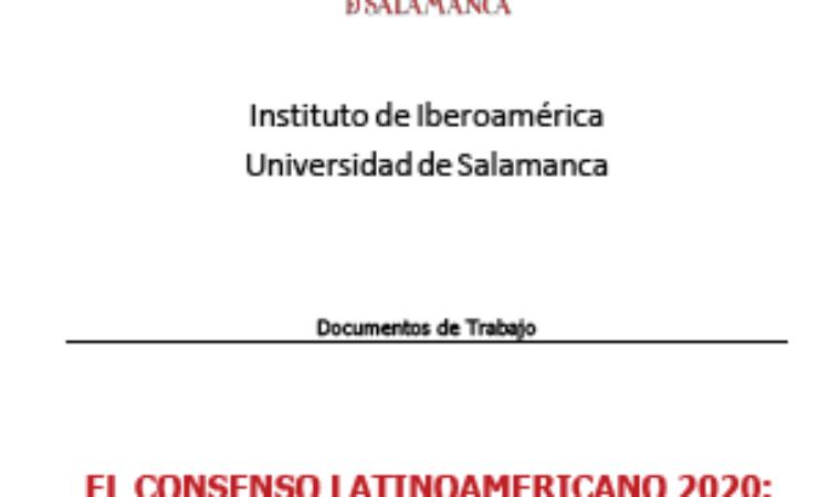 «EL CONSENSO LATINOAMERICANO 2020: UNA NUEVA VISIÓN PARA LA ERA POSTCOVID-19», publicado por el Instituto de Iberoamérica de la USAL