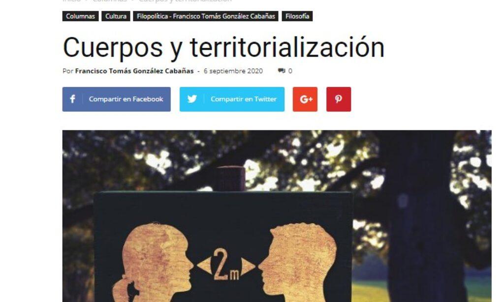 Artículo: «Cuerpos y territorialización», por Francisco Tomás González Cabañas, publicado en Liverdades el día 6 de septiembre de 2020