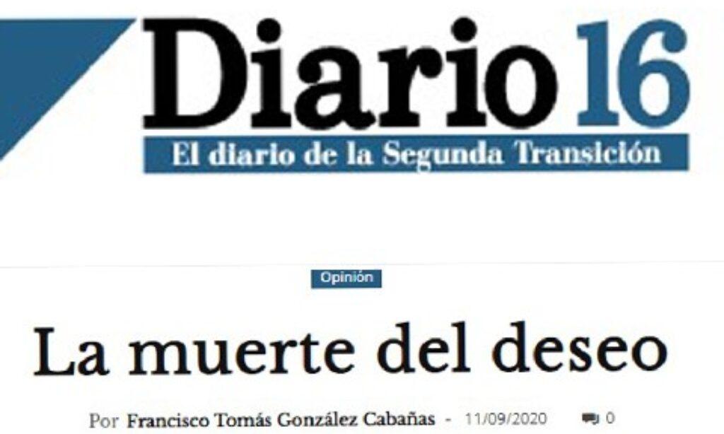 Artículo: «La muerte del deseo», por Francisco Tomás González Cabañas, publicado en Diario 16 el día 11 de septiembre de 2020