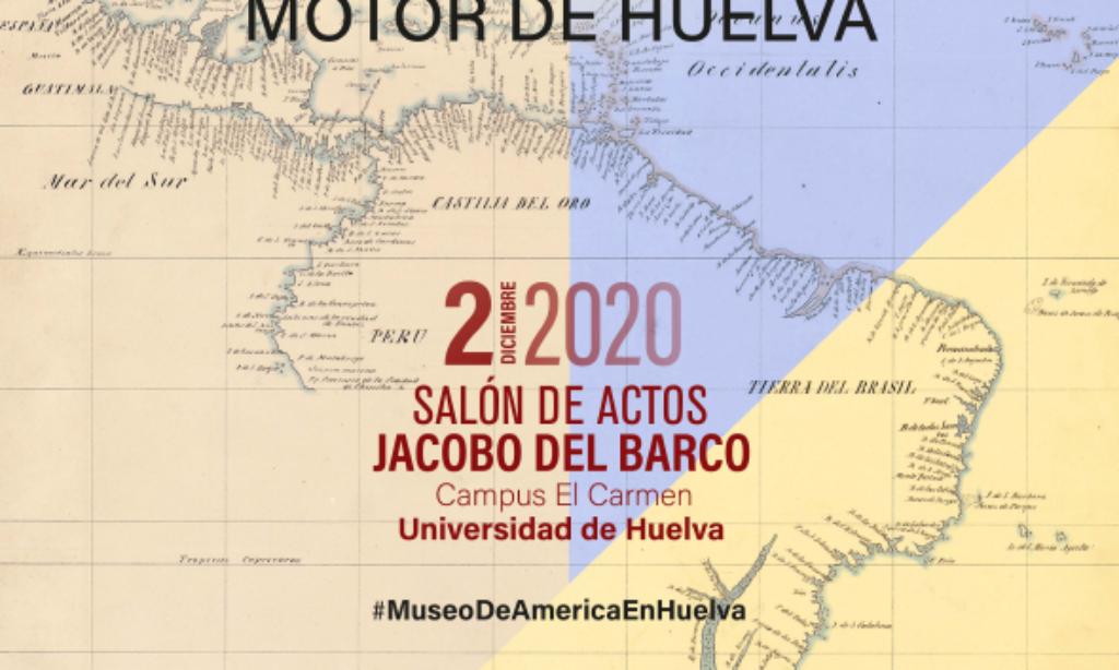Jornadas «Museo de América, motor de Huelva».  (Pueden seguirse en streaming). (Fecha: 2 de diciembre de 2020)