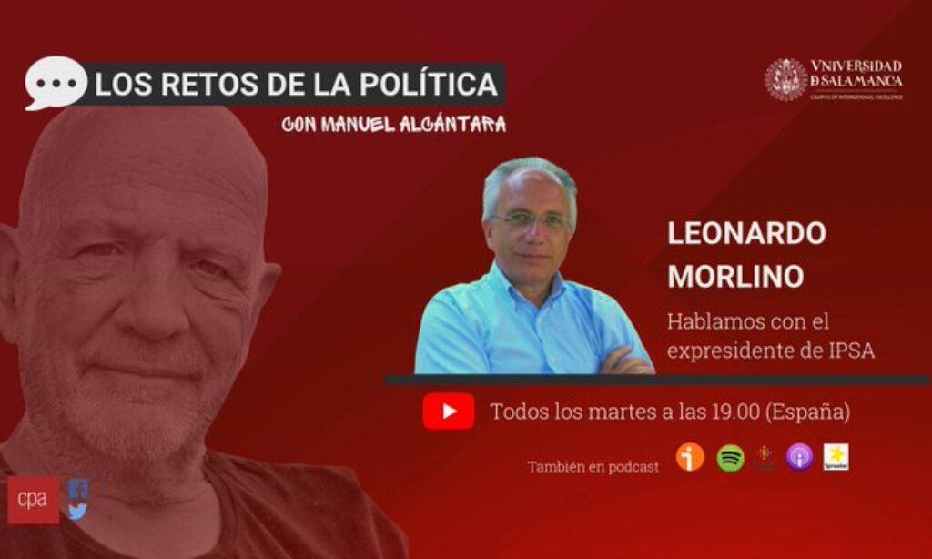Primer programa «Los retos de la política» por Manuel Alcántara. Invitado: Leonardo Morlino (exdirector de IPSA) (Fecha: 3 de noviembre a las 19:00)