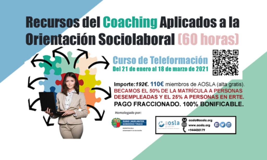 Curso de AOSLA – Gizalan con descuento del 9% para colegiados/as: «Recursos del Coaching Aplicados a la Orientación Sociolaboral», 60 horas (Plazo inscripción: 21 de enero de 2021)