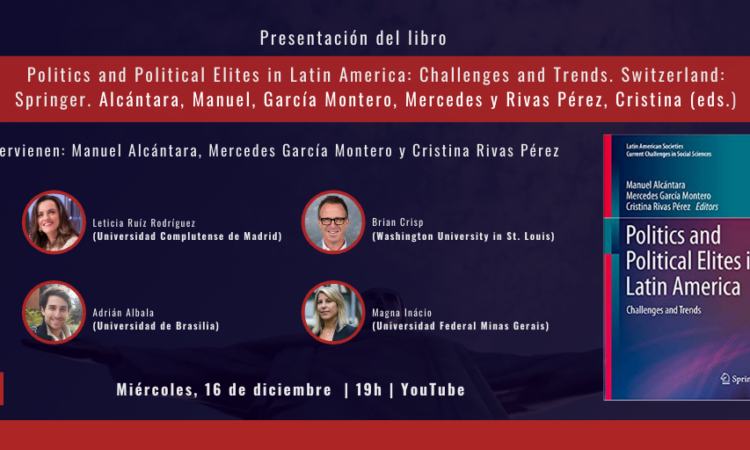 Presentación del libro «Politics and Political Elites in Latin America: Challenges and Trends» (Switzerland: Springer), editado por nuestro colegiado Manuel Alcántara, Mercedes García Montero y Cristina Rivas Pérez. (Fecha: 16 de diciembre de 2020) En directo a través de YouTube.