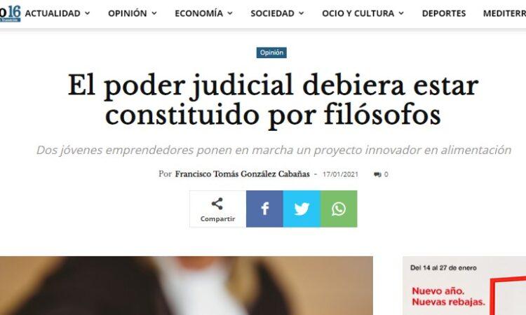 Artículo: «El poder judicial debiera estar constituido por filósofos», por Francisco Tomás González Cabañas, publicado en Diario 16 el día 17 de enero de 2021