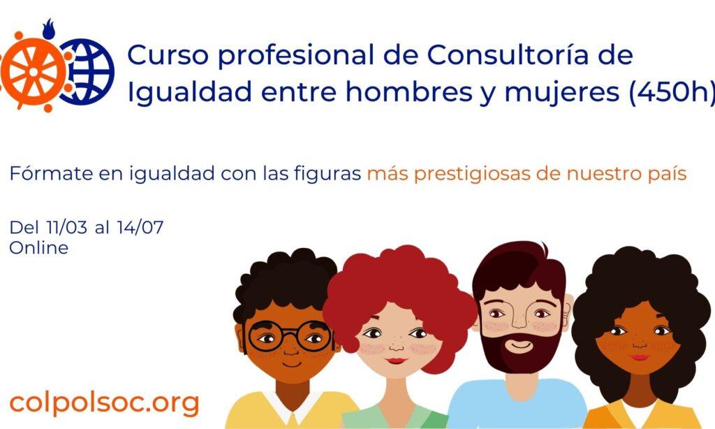 Curso online Profesional de Consultoría de Igualdad entre mujeres y hombres (450h), con descuentos para colegiados/as (Plazo: 11 de marzo de 2021)