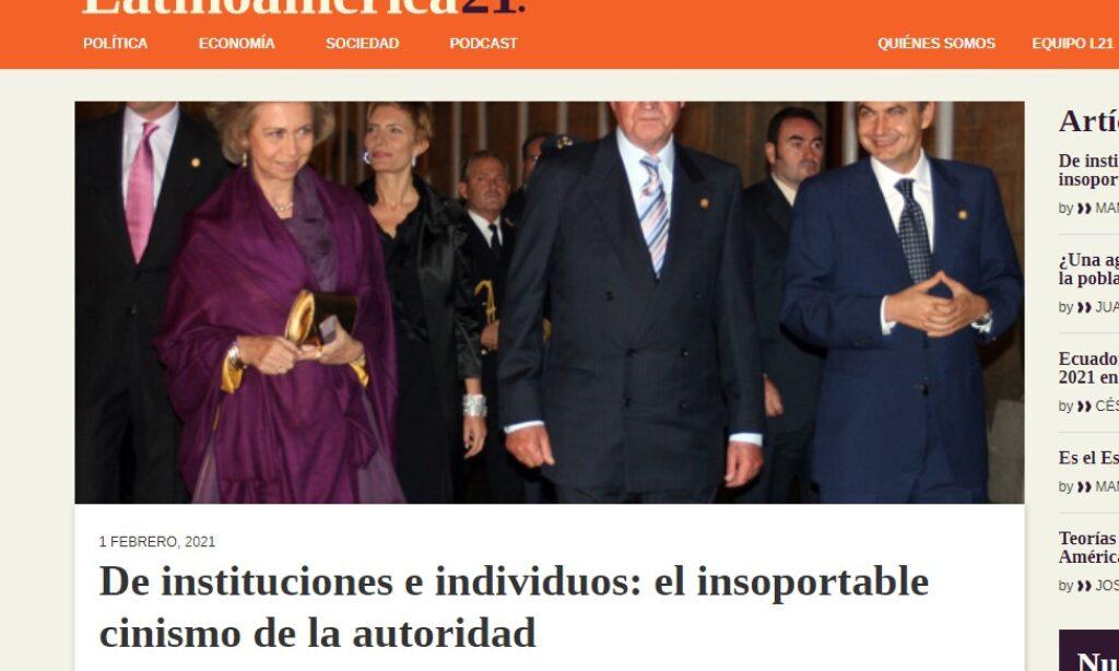 Artículo: «De instituciones e individuos: el insoportable cinismo de la autoridad» por nuestro colegiado Manuel Alcántara, publicado en Latinoamérica 21 el día 1 de febrero de 2021