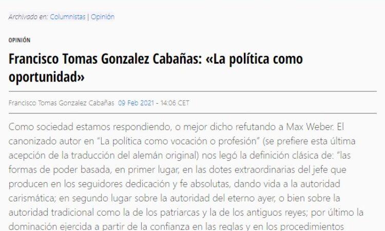 Artículo: «La política como oportunidad», por Francisco Tomás González Cabañas, publicado en Periodista Digital el día 9 de febrero de 2021