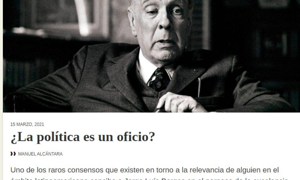 Artículo: «¿La política es un oficio?» por nuestro colegiado Manuel Alcántara, publicado en Latinoamérica 21 el día 15 de marzo de 2021