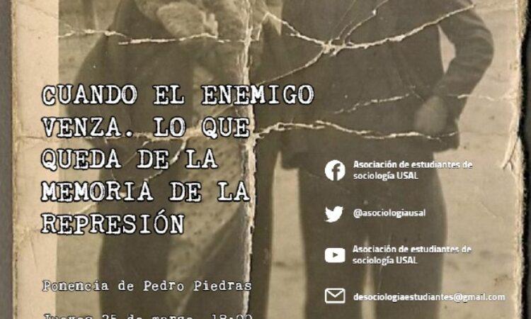 Ponencia: «Cuando el enemigo venza. Lo que queda de la memoria de la represión», organizado por la Asociación de Estudiantes de Sociología de la Universidad de Salamanca (Fecha: 25 de marzo de 2021)