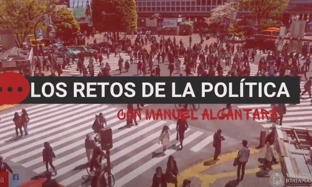 «Los retos de la política», con Manuel Alcántara. Programa 1×10 (Fecha: 23 de marzo de 2021)