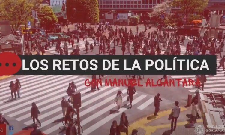 «Los retos de la política», con Manuel Alcántara. Programa 1×15 (Fecha: 1 de junio de 2021)