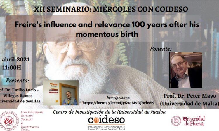 XII Seminario: Miércoles con COIDESO «Freire´s influence and relevance 100 years after his momentous birth». Online (Fecha: 14 de abril de 2021)