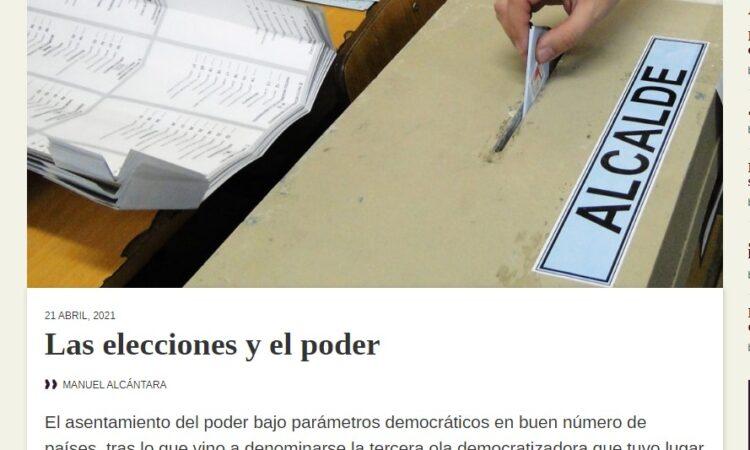 Artículo: «Las elecciones y el poder» por nuestro colegiado Manuel Alcántara, publicado en Latinoamérica 21 el día 21 de abril de 2021