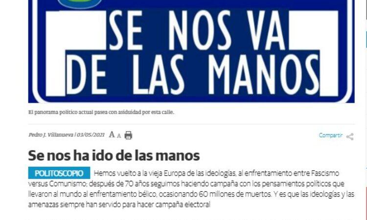 """Artículo: """"Se nos ha ido de las manos"""", por Pedro Villanueva, miembro de la Junta de Gobierno del Colegio, publicado en la columna de opinión «el Politoscopio», en La Nueva Crónica, el día 3 de mayo de 2021"""