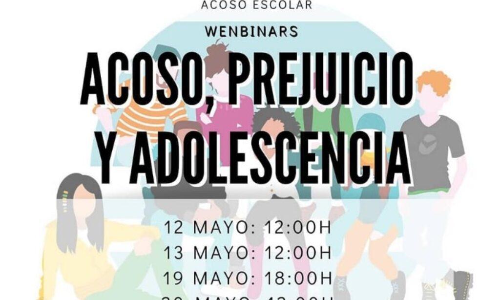 Webinar: «Acoso, prejuicio y adolescencia». Organizado por la Asociación Aranjuez Sostenible. (Fecha: a partir del miércoles 12 de mayo hasta el 20 de mayo de 2021)