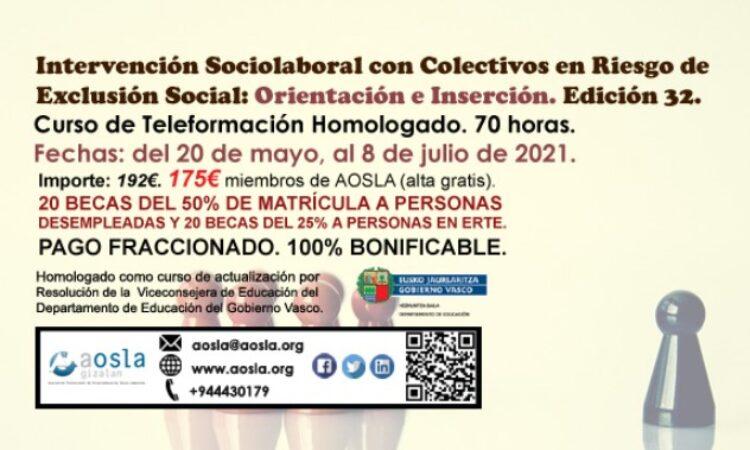 Curso de AOSLA – Gizalan: «Intervención Sociolaboral con Colectivos en Riesgo de Exclusión Social: Orientación e Inserción. (Edición 32)», con descuento del 9% para colegiados/as (70 horas) (Fechas: del 20 de mayo al 8 de julio de 2021)