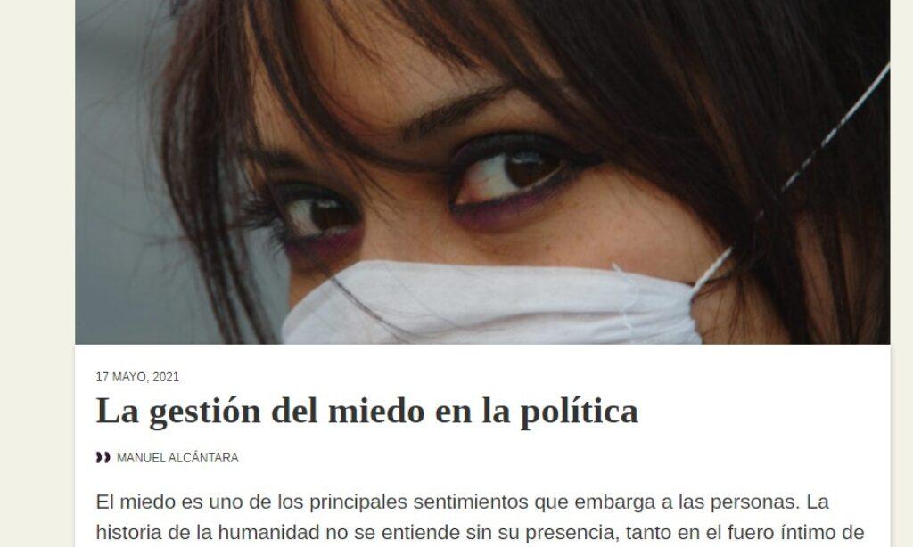 Artículo: «La gestión del miedo en la política» por nuestro colegiado Manuel Alcántara, publicado en Latinoamérica 21 el día 17 de mayo de 2021