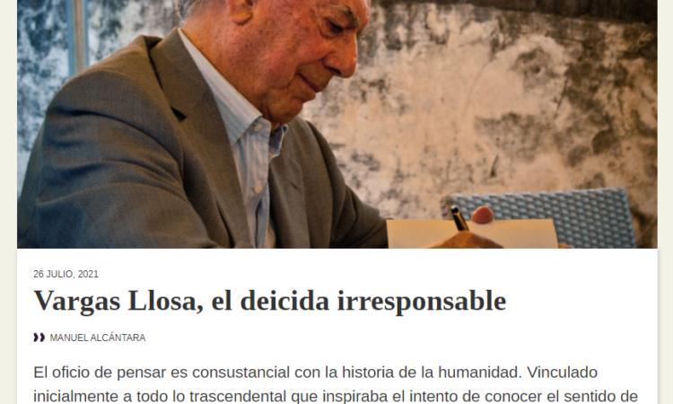 Artículo: «Vargas Llosa, el deicida irresponsable» por nuestro colegiado Manuel Alcántara, publicado en Latinoamérica 21 el día 26 de julio de 2021