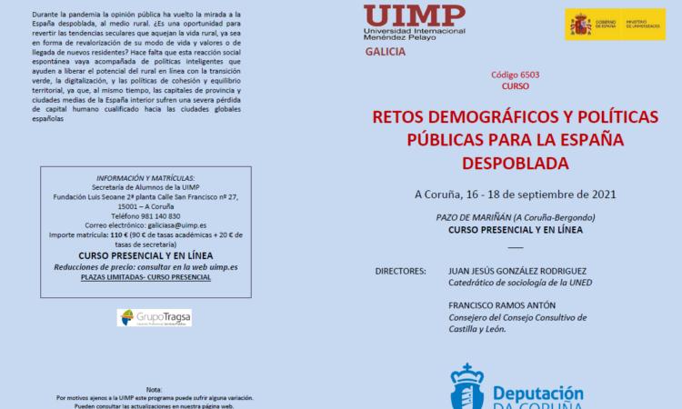 Curso: RETOS DEMOGRÁFICOS Y POLÍTICAS PÚBLICAS PARA LA ESPAÑA DESPOBLADA, de la UIMP- Galicia (Fecha: del 16 al 18 de septiembre de 2021)