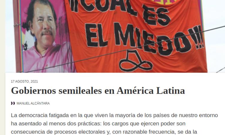 Artículo: «Gobiernos semileales en América Latina» por nuestro colegiado Manuel Alcántara, publicado en Latinoamérica 21 el día 17 de agosto de 2021